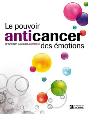 le-pouvoir-anticancer-des-emotions-dr-christian-bourakam