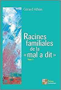 racines-familiales-de-la-mal-a-dit-tome3-gerard-athias