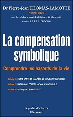 la-compensation-symbolique-comprendre-les-hasards-de-la-vie-dr-pierre-jean-thomas-lamotte